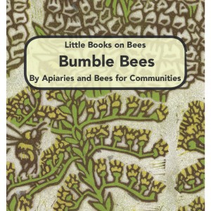 Little Books on Bees: Bumble Bees