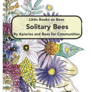 Little Books on Bees: Solitary Bees